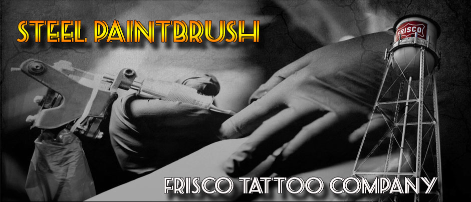 Steel Paint Brush | Frisco Tattoo Company